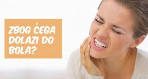 Bol u zubima – top 8 razloga zbog kojih se javlja