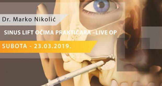 Dr Marko Nikolić: SINUS LIFT OČIMA  PRAKTIČARA – LIVE OP – Bihać, 23. mart