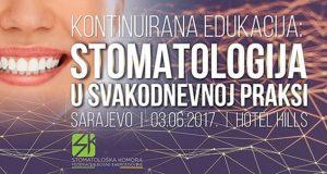 """Kontinuirana edukacija """"Stomatologija u svakodnevnoj praksi"""" – Sarajevo, 03.06.2017. godine"""