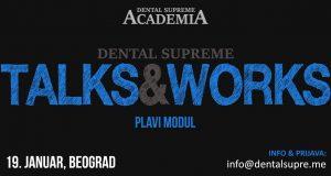 Dental supreme TALKS & WORKS edukacija – Beograd, 19. januar 2019. godine